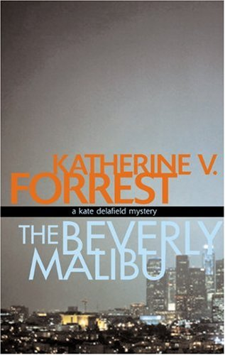 9781555837167: The Beverly Malibu: A Kate Delafield Mystery