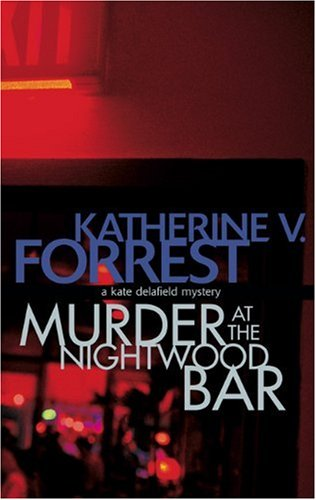 9781555837174: Murder at the Nightwood Bar: A Kate Delafield Mystery