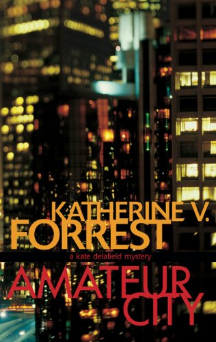9781555837181: Amateur City: A Kate Delafield Mystery (Kate Delafield Mysteries)