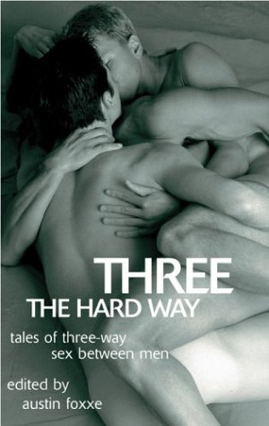 Three the Hard Way: Tales of Three-Way
