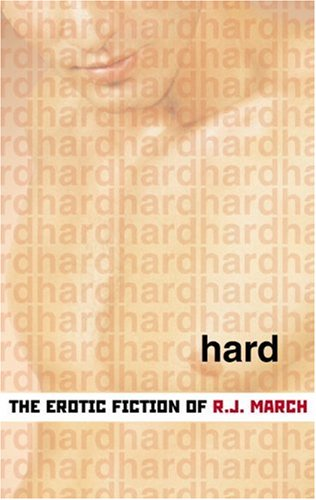 9781555837365: Hard: The Erotic Fiction of R. J. March