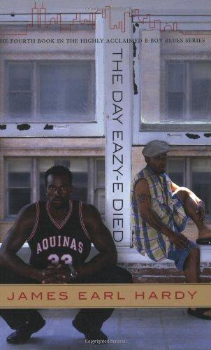 9781555837600: The Day Eazy-E Died (A B-Boy Blues Novel #4)