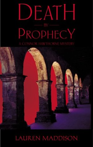 Death by Prophecy: A Connor Hawthorne Mystery: Lauren Maddison