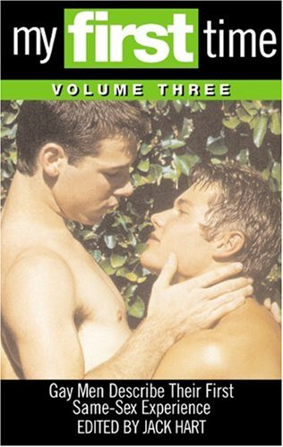 9781555837693: My First Time, Volume 3: Gay Men Describe Their First Same-Sex Experience