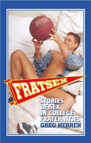 Fratsex: Stories of Sex in College Fraternities: Herren, Greg