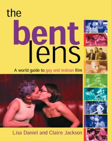 9781555838065: The Bent Lens: 2nd Edition: A World Guide to Gay & Lesbian Film