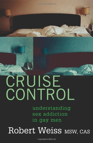 9781555838218: Cruise Control: Understanding Sex Addiction In Gay Men