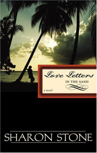 Love Letters in the Sand: A Novel: Stone, Sharon