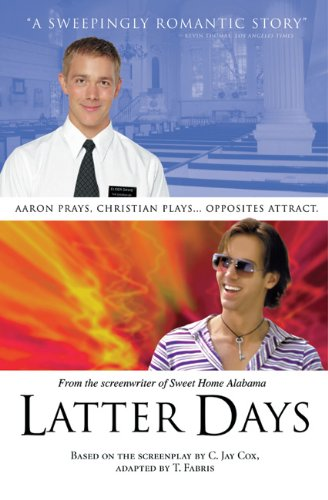 Latter Days: A Novel: C. Jay Cox; T. Fabris