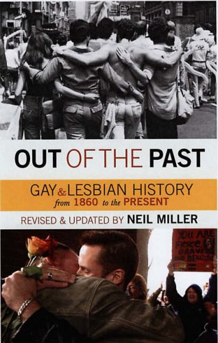 9781555838706: Out of the Past: Gay and Lesbian History from 1869 to the Present