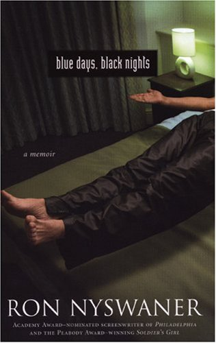 Blue Days, Black Nights: A Memoir: Nyswaner, Ron **INSCRIBED BY AUTHOR**