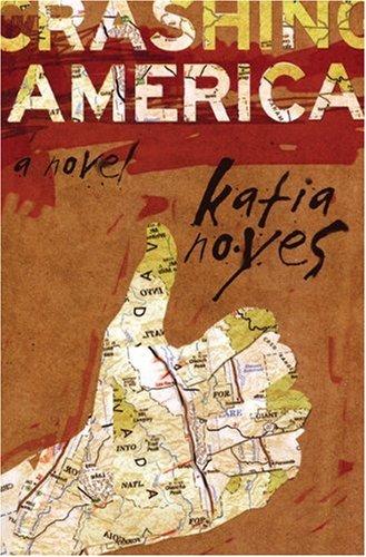 Crashing America: A Novel: Noyes, Katia