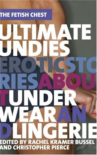 9781555839611: Ultimate Undies: Erotic Stories about Underwear and Lingerie (Fetish Chest)