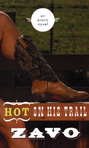 Hot on His Trail: An Erotic Novel: Zavo