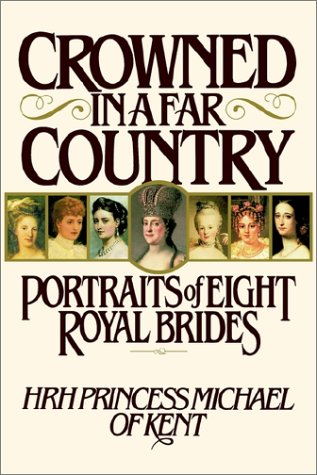 9781555840112: Crowned in a Far Country: Portraits of Eight Royal Brides