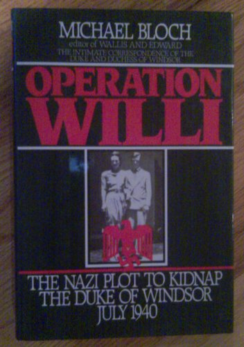 Operation Willi: The Nazi Plot to Kidnap the Duke of Windsor