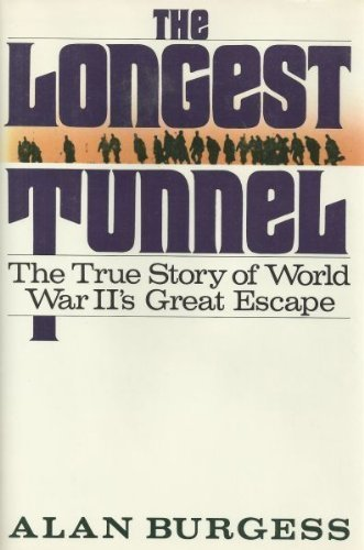 9781555840334: The Longest Tunnel: The True Story of World War Ii's Great Escape
