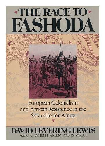 9781555840587: The Race to Fashoda: European Colonialism and African Resistance in the Scramble for Africa