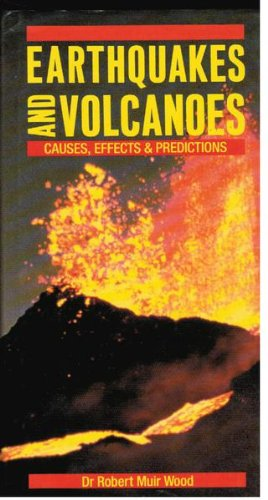 Earthquakes and Volcanoes: Causes, Effects and Predictions: Dr. Robert Muir Wood