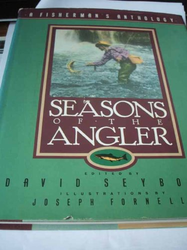 Seasons of the Angler: A Fisherman's Anthology (SIGNED)