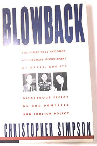 Blowback: America's Recruitment of Nazis and Its Effects on the Cold War: Simpson, Christopher