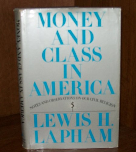 Money And Class In America Notes And Observations On Our Civil Religion