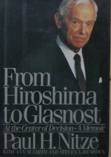 9781555841102: From Hiroshima to Glasnost: At the Center of Decision