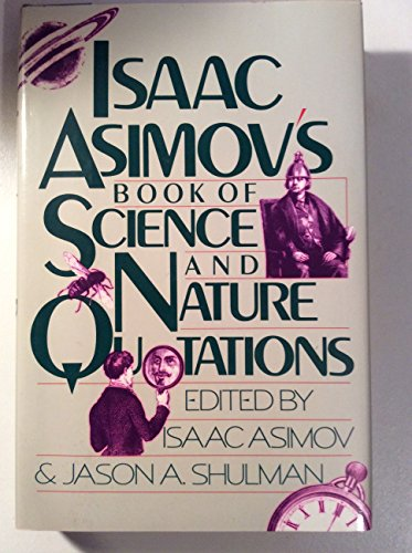 Isaac Asimov's Book of Science and Nature Quotations