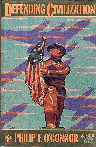 Defending Civilization: A Novel: O'Connor, Philip F.