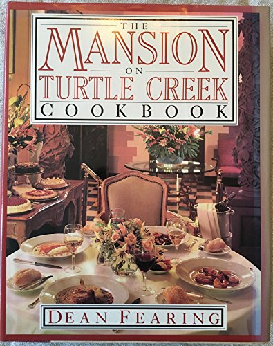 Mansion on Turtle Creek Cookbook: Griffith, Dotty; Fearing, Dean; Mansion on Turtle Creek (Hotel : ...