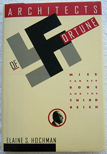 9781555841829: Architects of Fortune: Mies Van Der Rohe and the Third Reich
