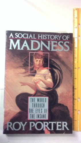 9781555841850: A Social History of Madness: The World Through the Eyes of the Insane