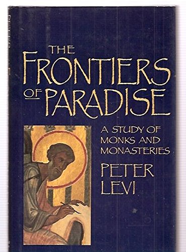 9781555841973: The Frontiers of Paradise: A Study of Monks and Monasteries