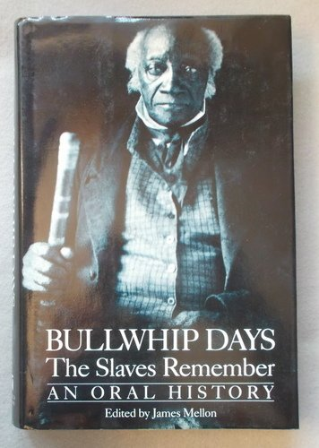 BULLWHIP DAYS; The slaves remember