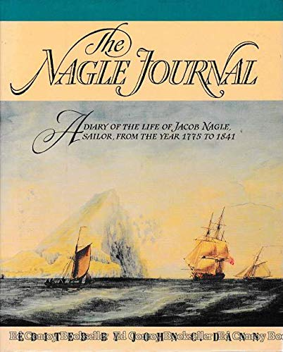 The Nagle Journal, a Diary of the Life of Jacob Nagle, Sailor, from the Year 1775 to 1841