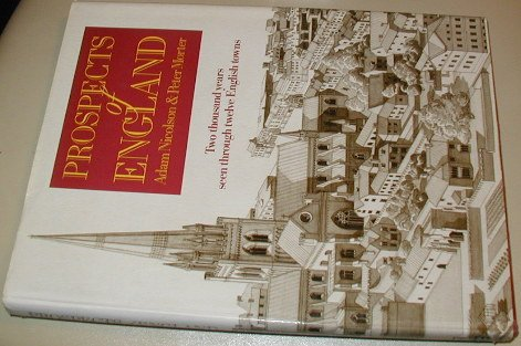PROSPECTS OF ENGLAND. Two thousand years seen through twelve English towns.