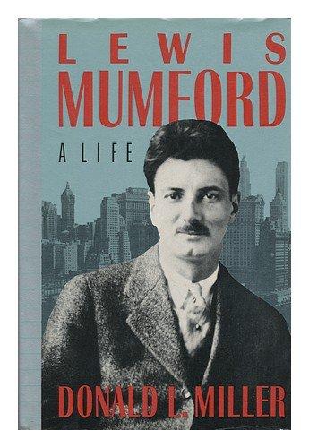 9781555842444: Lewis Mumford: A Life