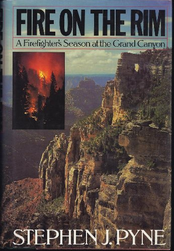 9781555842512: Fire on the Rim: A Firefighter's Season at the Grand Canyon