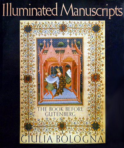 Illuminated Manuscripts: The Book Before Gutenberg: Bologna, Giulia
