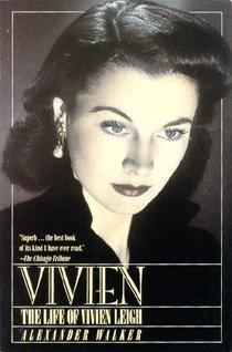 9781555842963: Vivien: The Life of Vivien Leigh