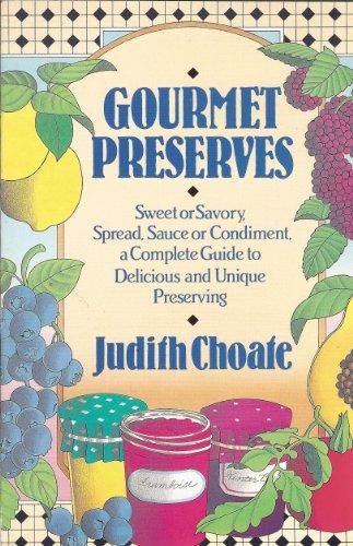 Gourmet Preserves: Choate, Judith