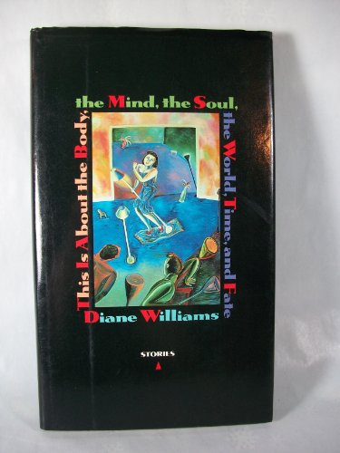 This Is about the Body, the Mind,: Diane Williams