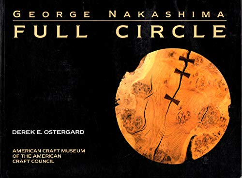 9781555843762: George Nakashima: Full Circle
