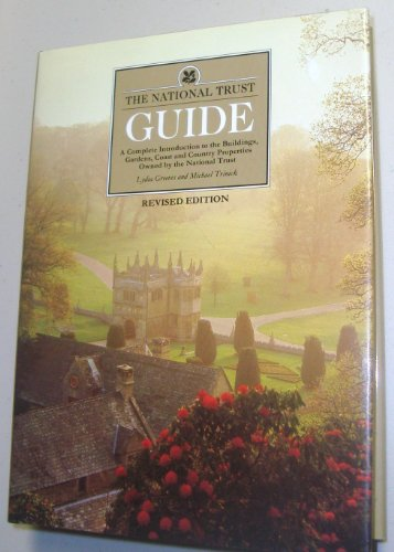 9781555843908: The National Trust Guide: A Complete Introduction to the Buildings, Gardens, Coast and Country Properties Owned by the National Trust