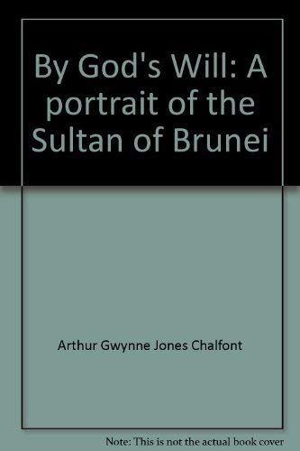 9781555843960: By God's Will: A portrait of the Sultan of Brunei