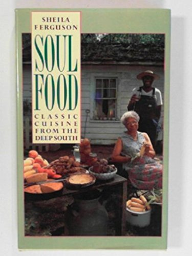 9781555844202: Soul food: Classic cuisine from the deep South