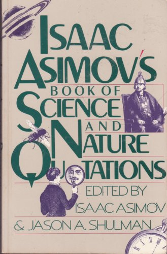 9781555844448: Isaac Asimov's Book of Science and Nature Quotations