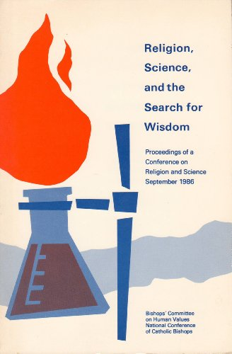 Religion, Science and the Search for Wisdom: Conference on Religion