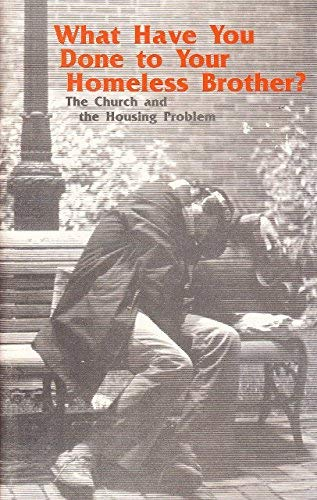 9781555862039: What Have You Done to Your Homeless Brother?: The Church and the Housing Problem