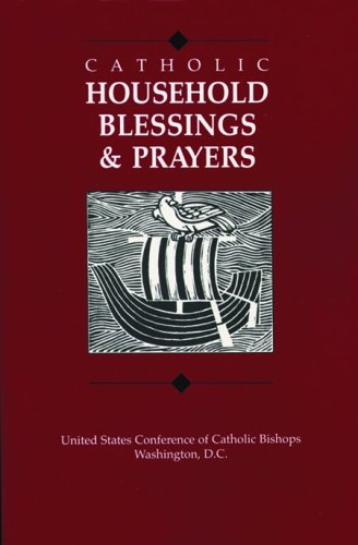 9781555862923: Catholic Household Blessings and Prayers